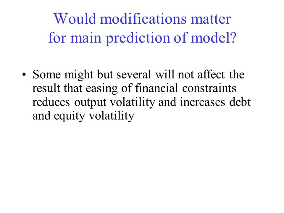 Would modifications matter for main prediction of model.