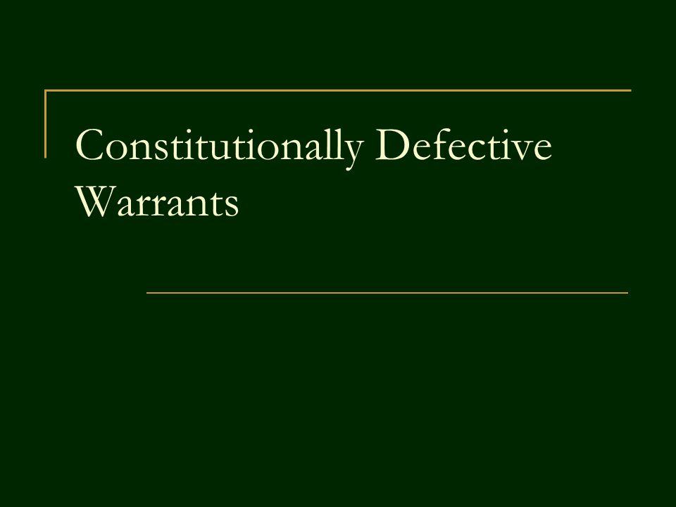 Constitutionally Defective Warrants