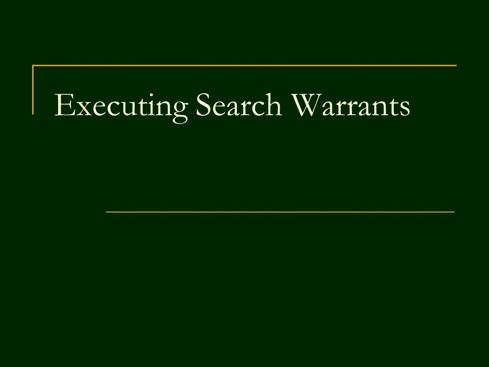 Executing Search Warrants