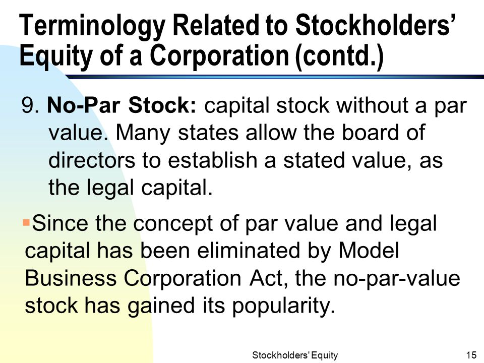 Stockholders Equity14 Terminology Related to Stockholders' Equity of a Corporation (contd.) 8.