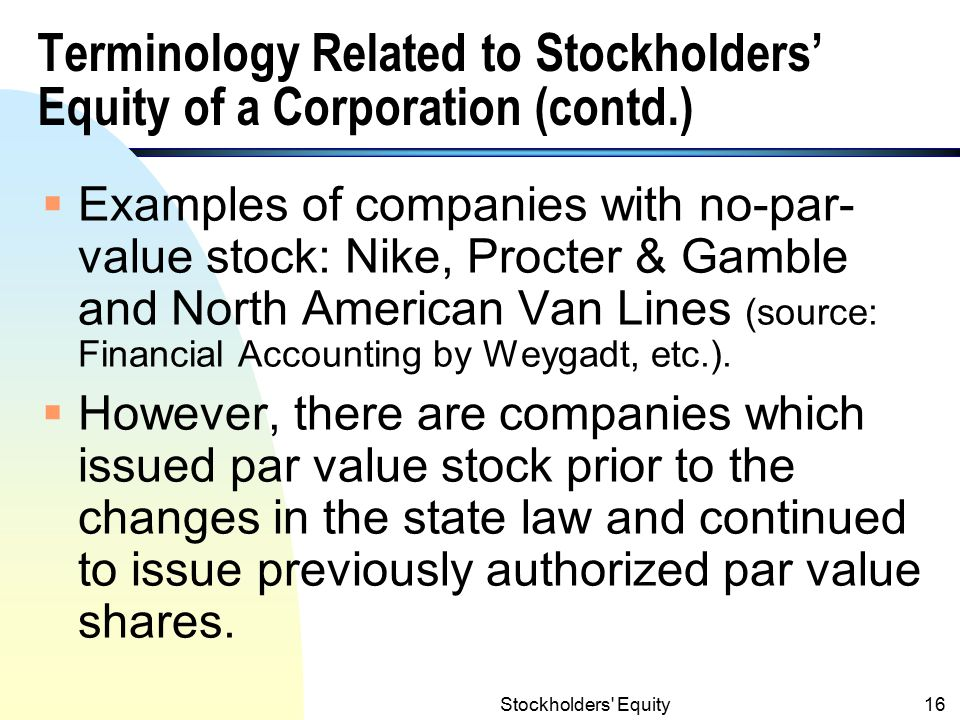 Stockholders Equity15 Terminology Related to Stockholders' Equity of a Corporation (contd.) 9.