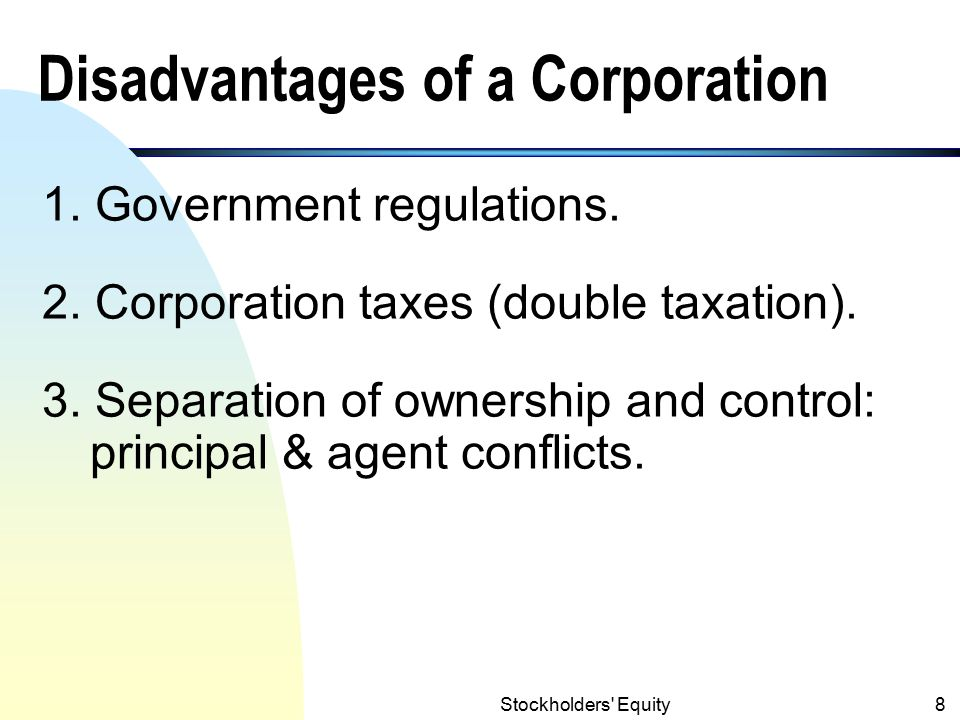 Stockholders Equity7 Advantages of a Corporation 1.