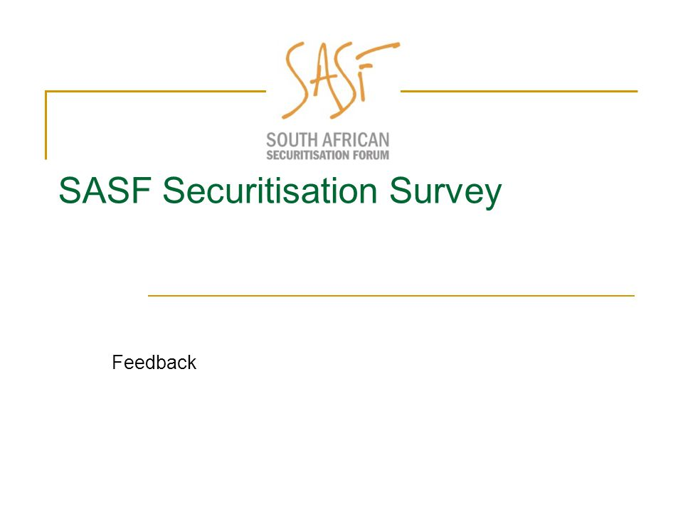 Survey response rate  Average response rate for incentivised survey is 15%  SASF response rate was 8.7%
