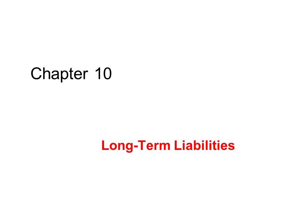 Chapter 10 Long-Term Liabilities