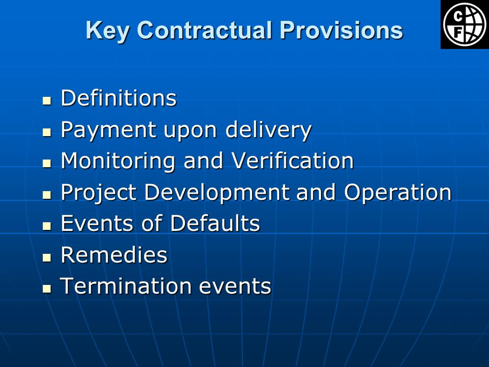 Key Contractual Provisions Definitions Definitions Payment upon delivery Payment upon delivery Monitoring and Verification Monitoring and Verification