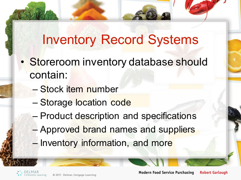 Inventory Record Systems Storeroom inventory database should contain: –Stock item number –Storage location code –Product description and specification
