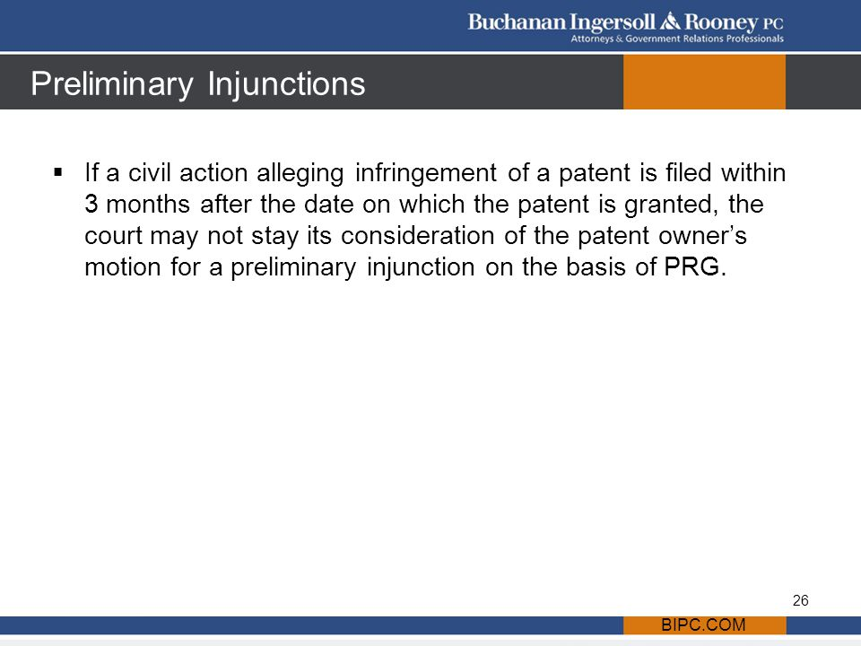 Preliminary Injunctions  If a civil action alleging infringement of a patent is filed within 3 months after the date on which the patent is granted, the court may not stay its consideration of the patent owner's motion for a preliminary injunction on the basis of PRG.