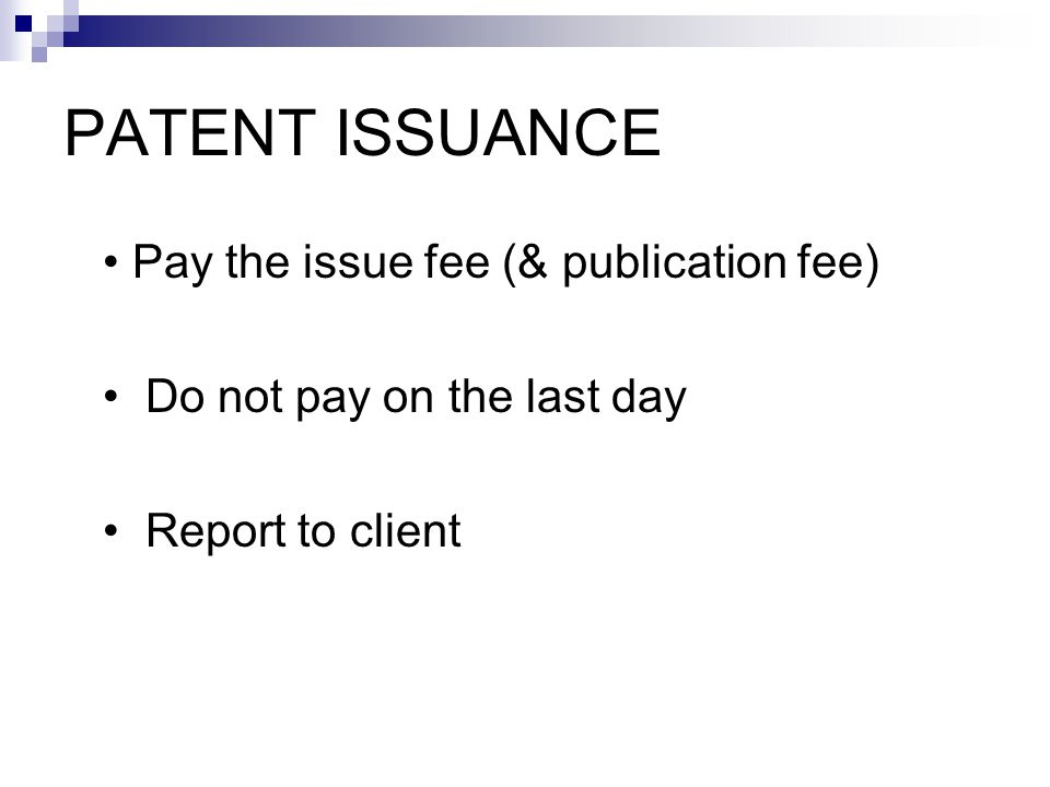 If you miss payment of maintenance fees, you may file a petition to accept a delayed payment if delay was: Unintentional - petition within 2 years; or Unavoidable - anytime but must file promptly Maintenance Fees