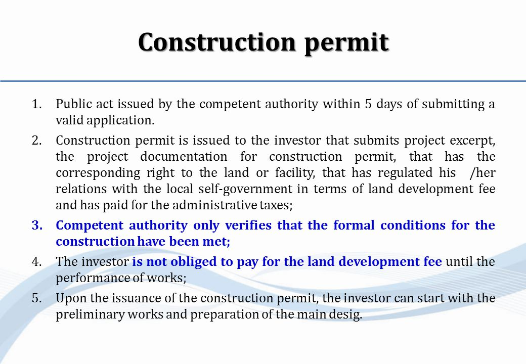 Construction permit 1.Public act issued by the competent authority within 5 days of submitting a valid application.