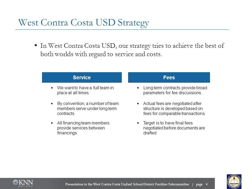 West Contra Costa USD Strategy  In West Contra Costa USD, our strategy tries to achieve the best of both worlds with regard to service and costs.