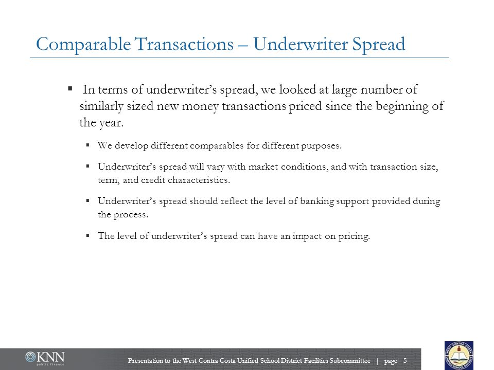 Comparable Transactions – Underwriter Spread  In terms of underwriter's spread, we looked at large number of similarly sized new money transactions priced since the beginning of the year.