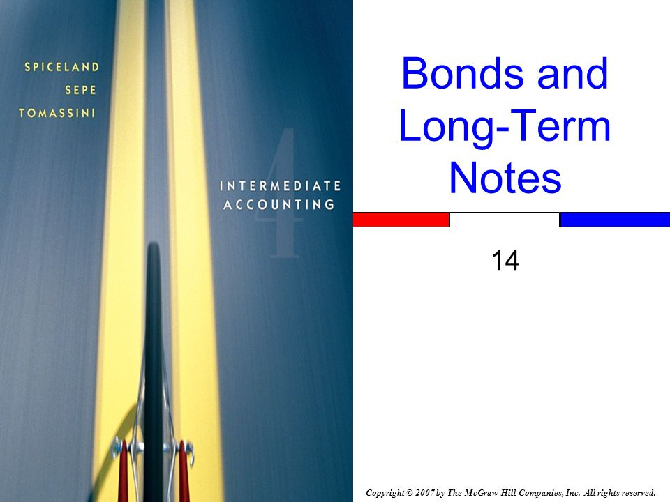 14-2 Nature of Long-Term Debt Obligations that extend beyond one year or the operating cycle, whichever is longer Mirror image of an asset Accrue interest expense Reported at present value Loan agreement restrictions
