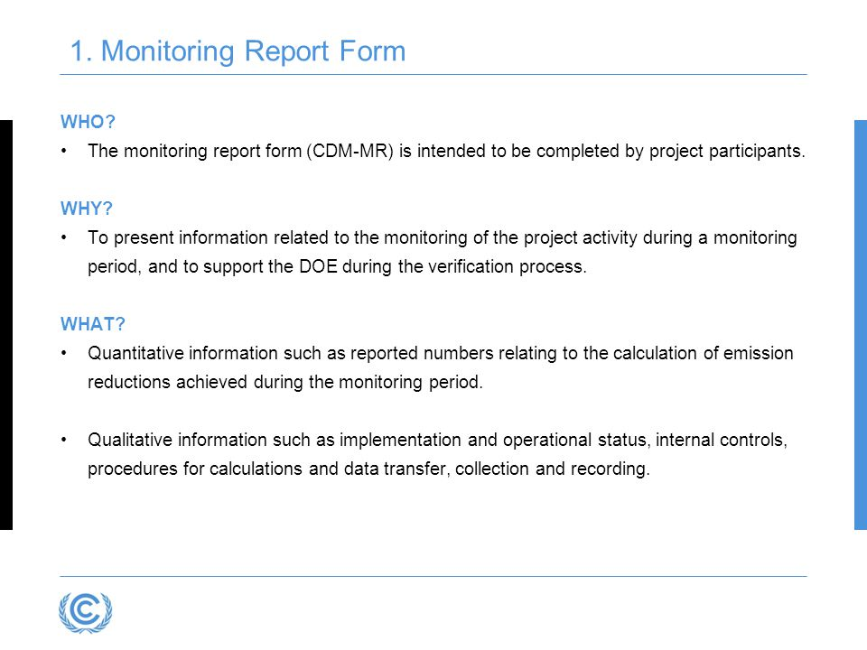WHO. The monitoring report form (CDM-MR) is intended to be completed by project participants.