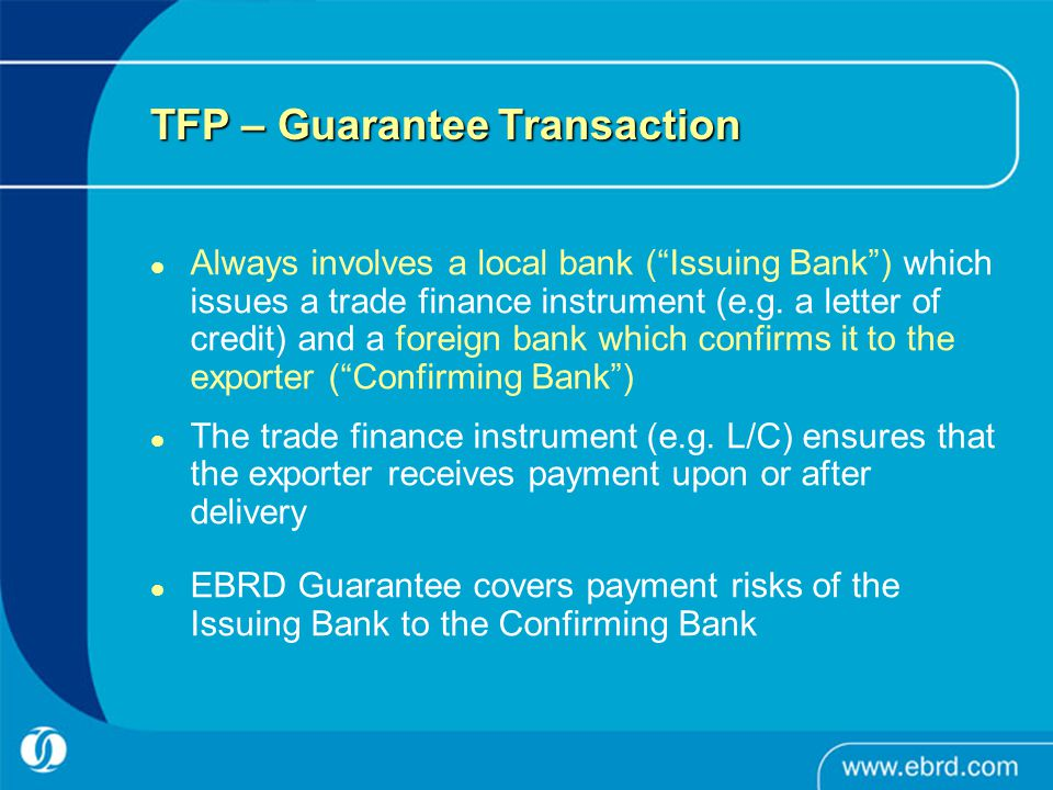 TFP in Egypt 4 Confirming Banks: - Commercial International Bank - Egyptian Gulf Bank - National Bank of Egypt - Suez Canal Bank Issuing Banks: Q3 onwards