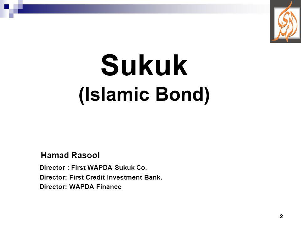 2 Sukuk (Islamic Bond) Hamad Rasool Director : First WAPDA Sukuk Co.