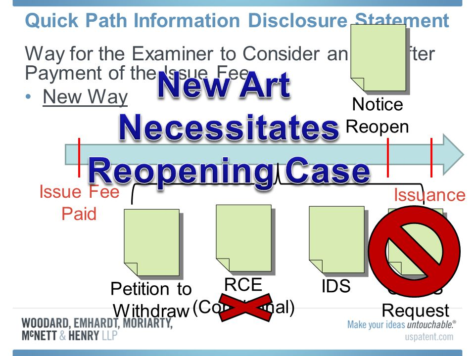 Quick Path Information Disclosure Statement Way for the Examiner to Consider an IDS After Payment of the Issue Fee New Way Issue Fee Paid Petition to