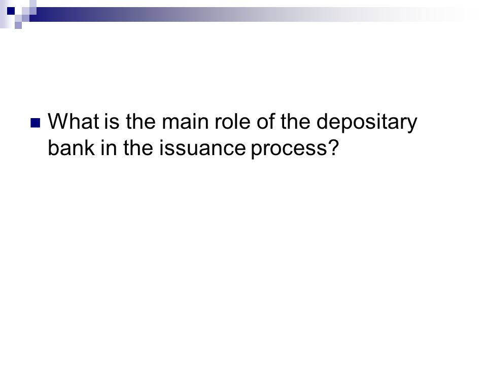 What is the main role of the depositary bank in the issuance process