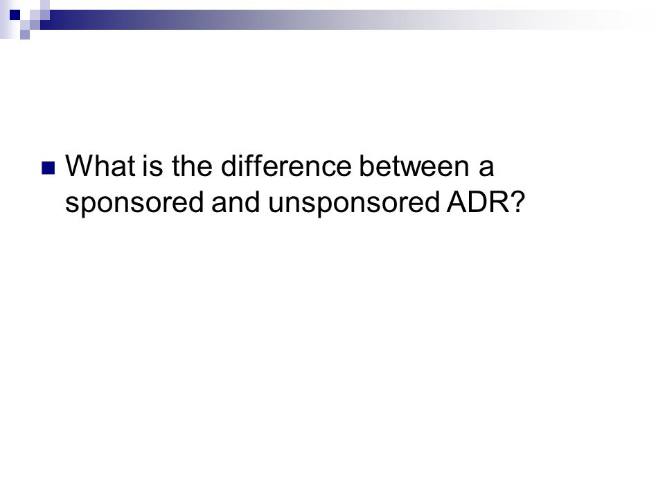 What is the difference between a sponsored and unsponsored ADR