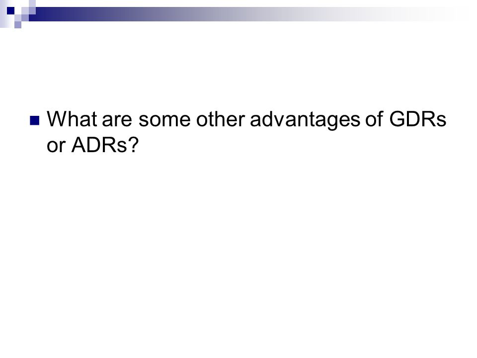 What are some other advantages of GDRs or ADRs