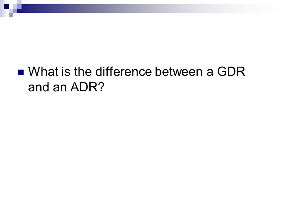 What is the difference between a GDR and an ADR