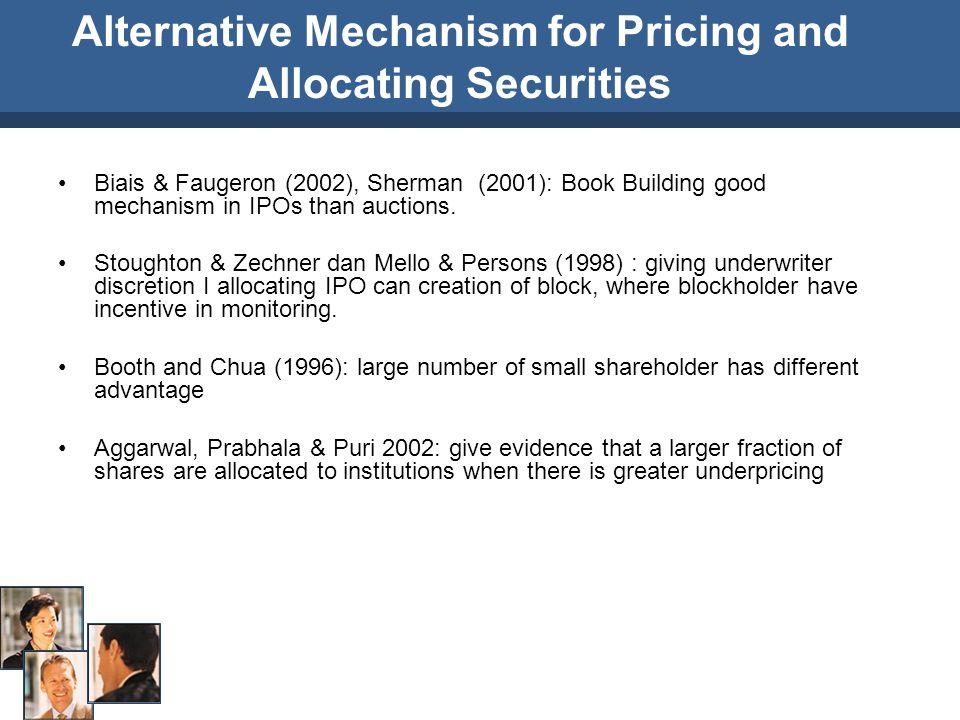 Biais & Faugeron (2002), Sherman (2001): Book Building good mechanism in IPOs than auctions.