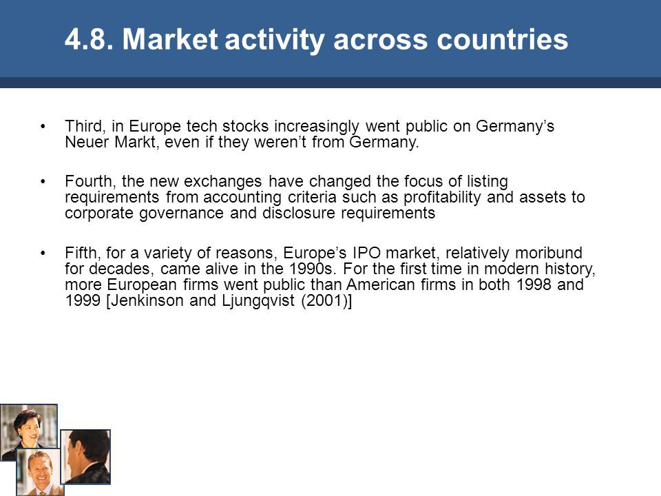 Third, in Europe tech stocks increasingly went public on Germany's Neuer Markt, even if they weren't from Germany.