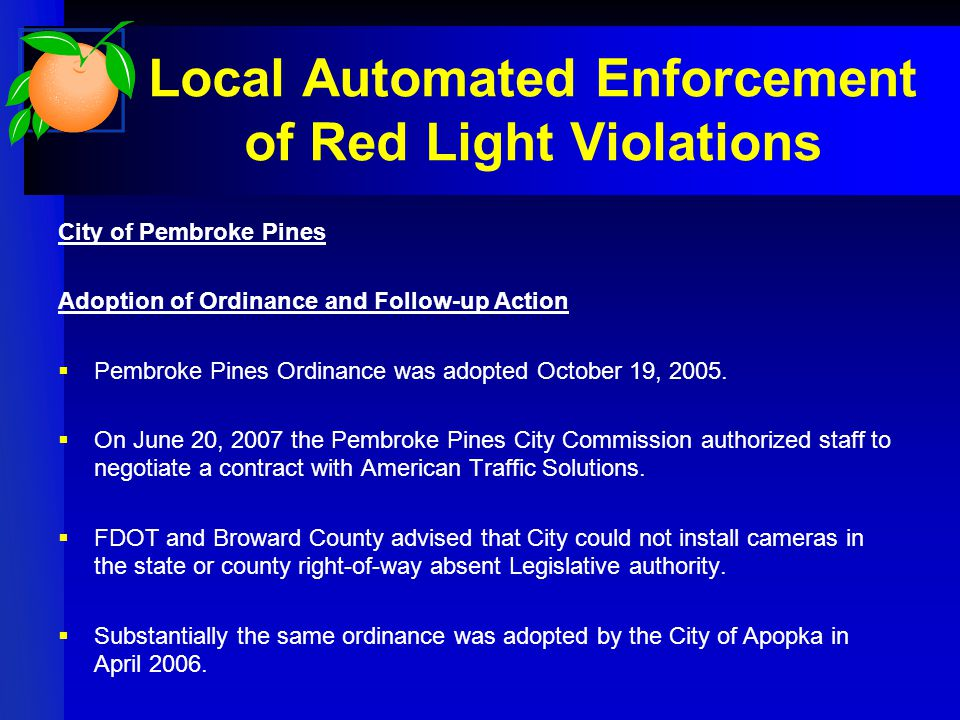 Local Automated Enforcement of Red Light Violations City of Pembroke Pines Adoption of Ordinance and Follow-up Action  Pembroke Pines Ordinance was a