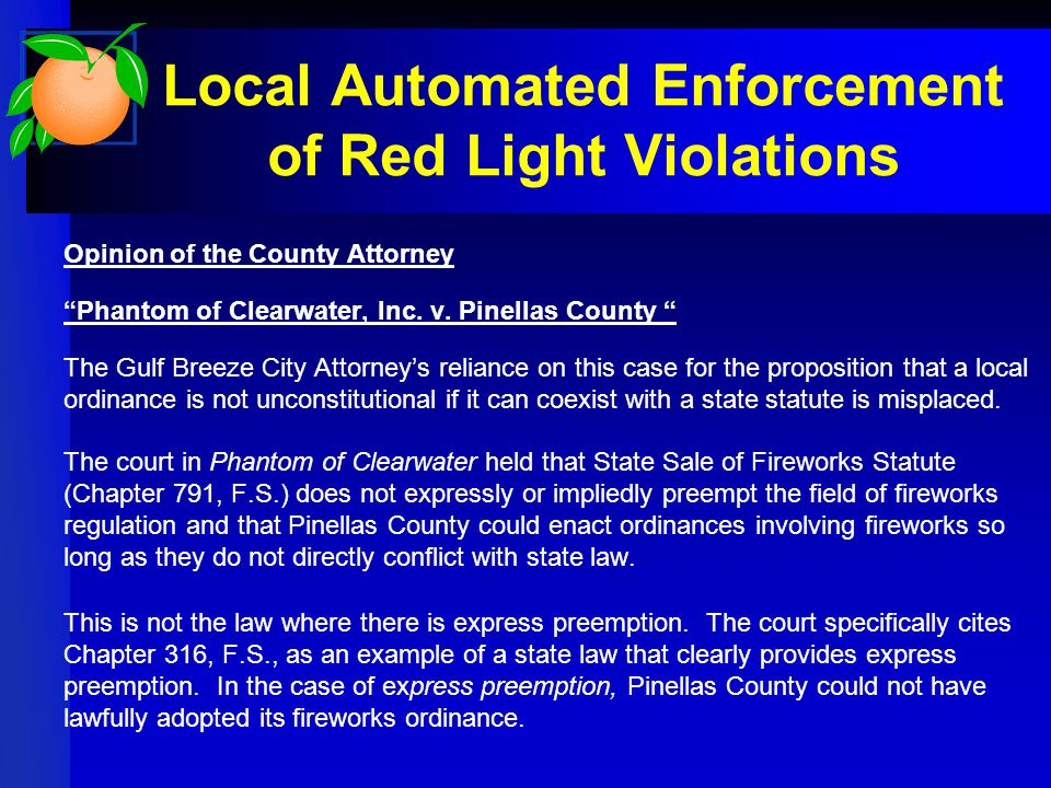 "Local Automated Enforcement of Red Light Violations Opinion of the County Attorney ""Phantom of Clearwater, Inc. v. Pinellas County "" The Gulf Breeze C"