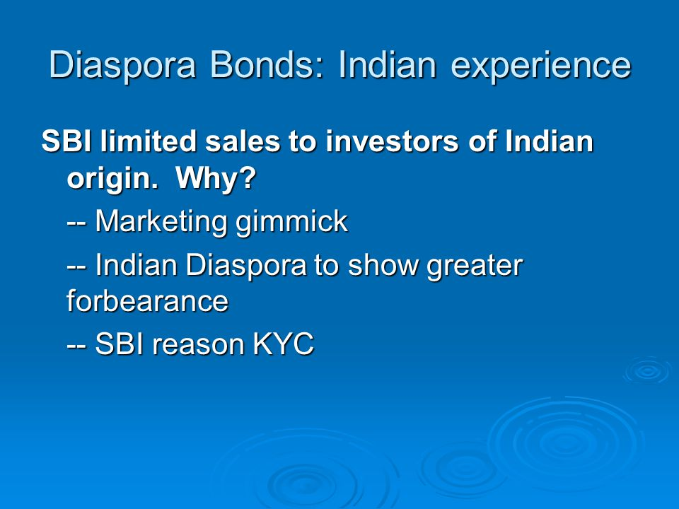 Diaspora Bonds: Indian experience SBI limited sales to investors of Indian origin.