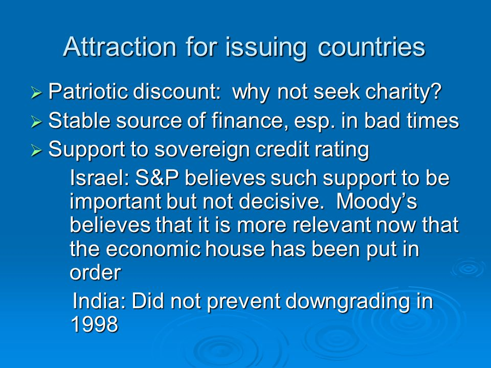 Attraction for issuing countries  Patriotic discount: why not seek charity.