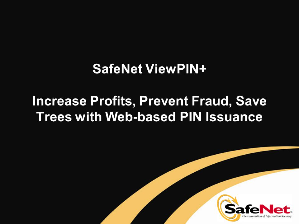 ViewPIN+ Cardholder Experience  cardholder enters bank web portal  cardholder logs into bank account  cardholder requests PIN  cardholder retrieves PIN  … all in a matter of seconds− securely!