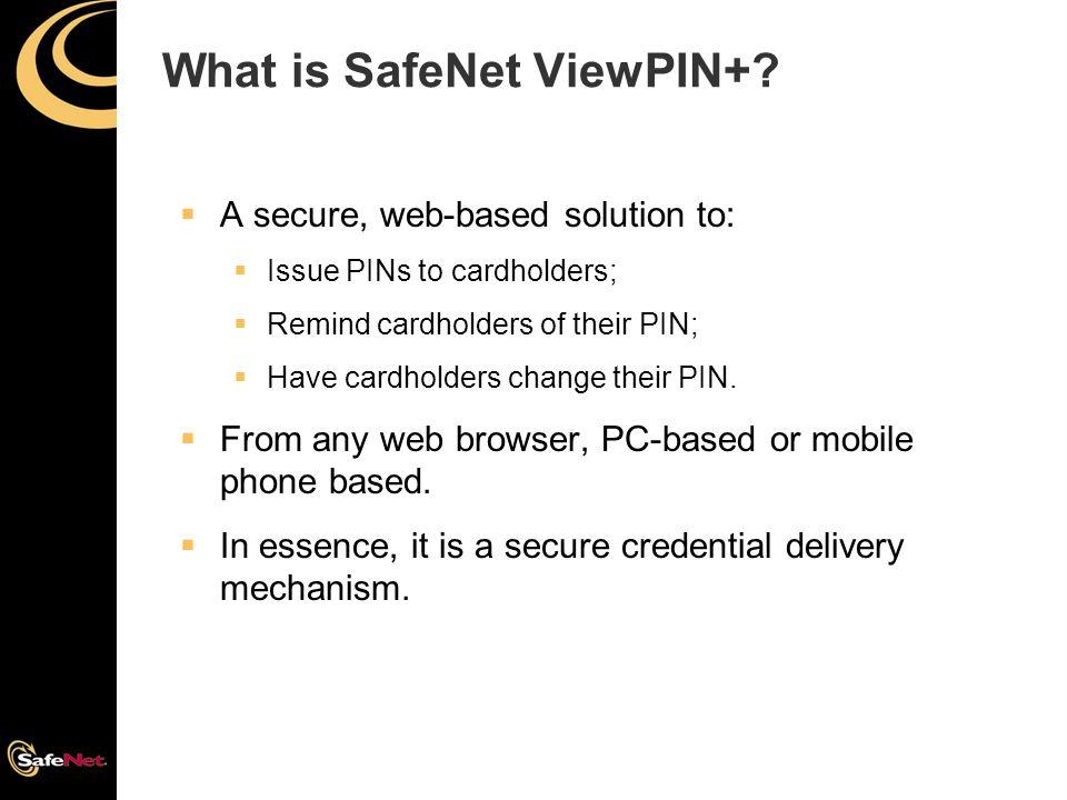 ViewPIN+ Cardholder Experience  Cardholder enters bank web portal  Cardholder logs into bank account  Cardholder requests PIN  Cardholder retrieves PIN