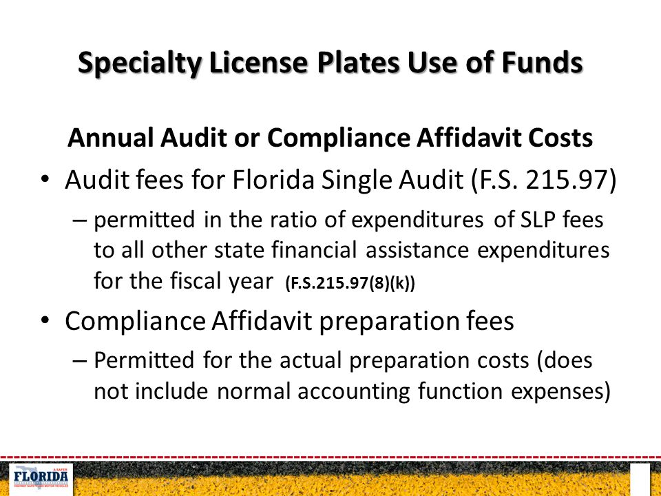 Specialty License Plates Use of Funds Annual Audit or Compliance Affidavit Costs Audit fees for Florida Single Audit (F.S.