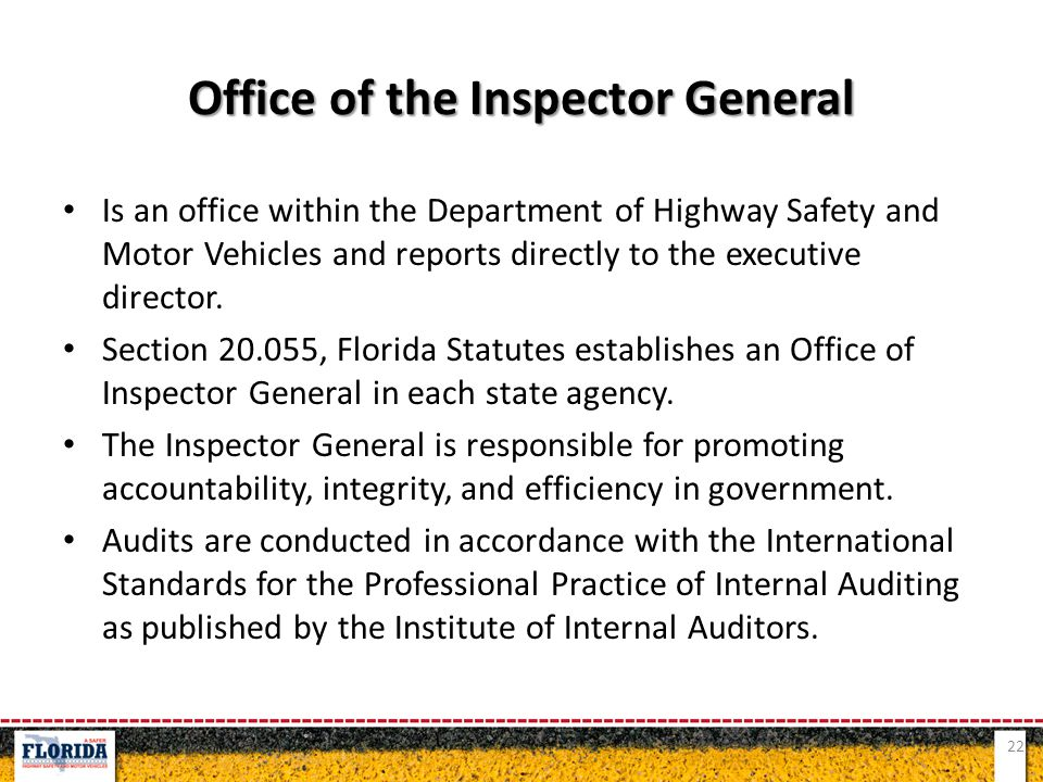 Office of the Inspector General Is an office within the Department of Highway Safety and Motor Vehicles and reports directly to the executive director.