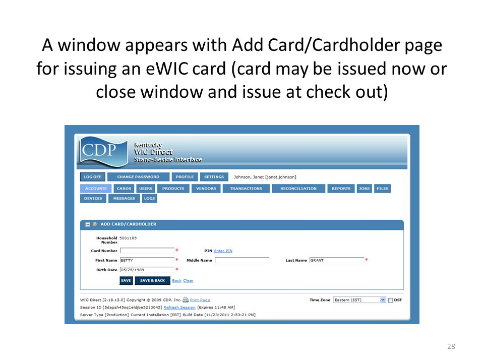 A window appears with Add Card/Cardholder page for issuing an eWIC card (card may be issued now or close window and issue at check out) 28