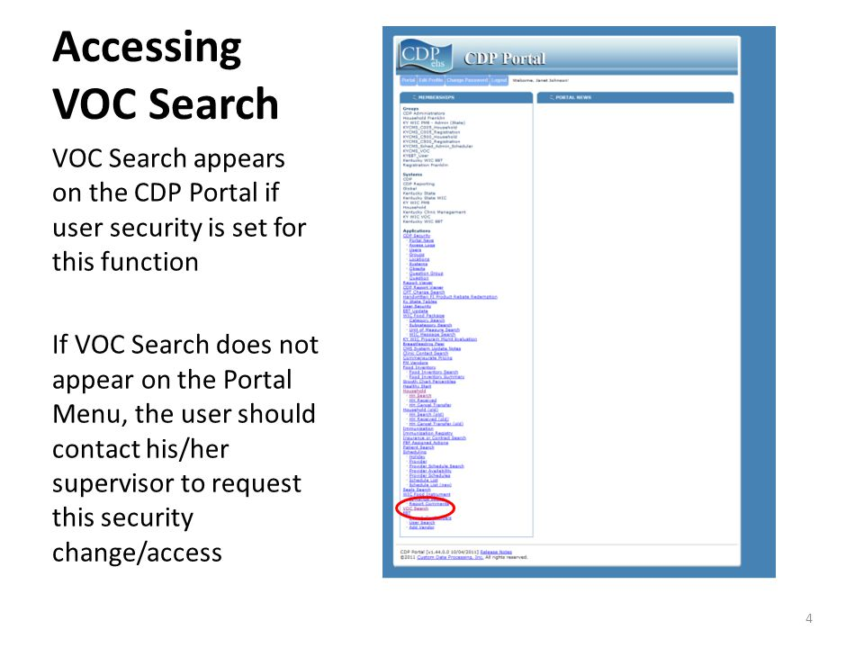 Accessing VOC Search VOC Search appears on the CDP Portal if user security is set for this function If VOC Search does not appear on the Portal Menu, the user should contact his/her supervisor to request this security change/access 4