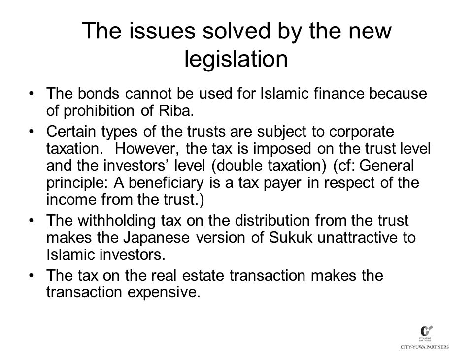 The issues solved by the new legislation The bonds cannot be used for Islamic finance because of prohibition of Riba.