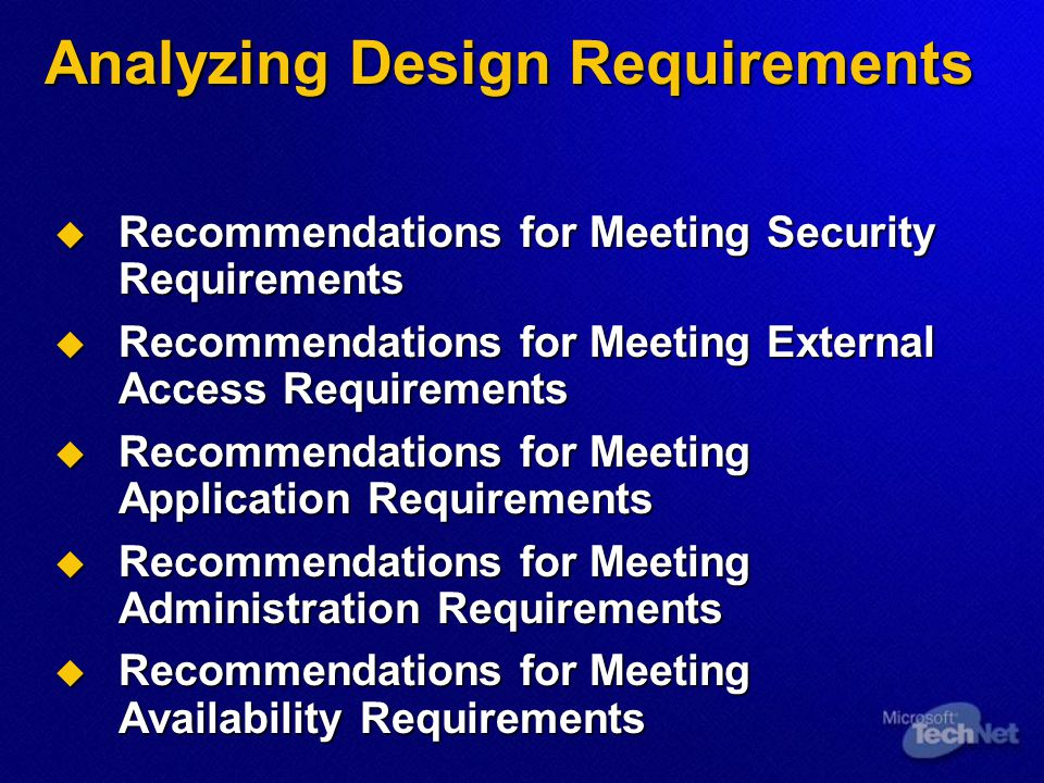 Analyzing Design Requirements  Recommendations for Meeting Security Requirements  Recommendations for Meeting External Access Requirements  Recomme