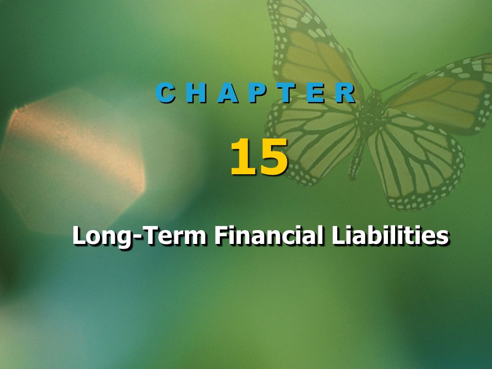 C H A P T E R 15 Long-Term Financial Liabilities
