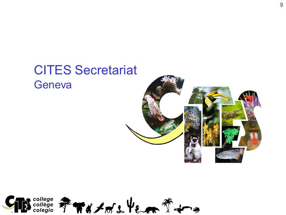 9 CITES Secretariat Geneva