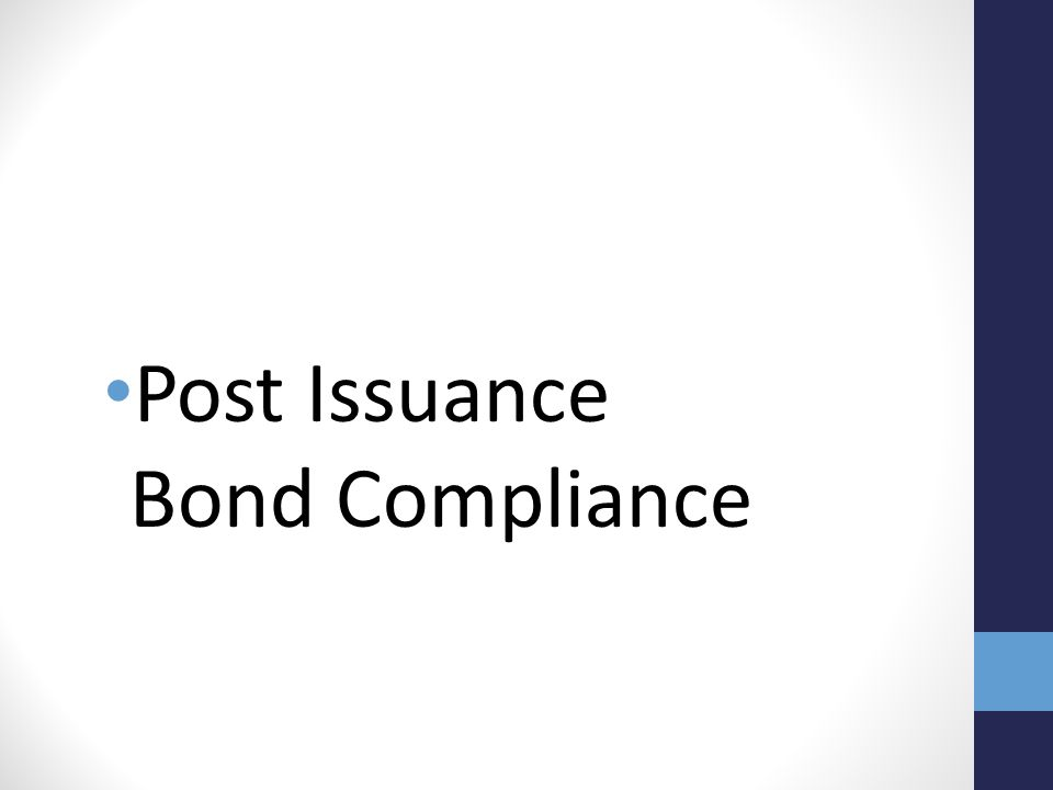 Post Issuance Bond Compliance