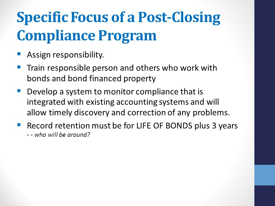 Specific Focus of a Post-Closing Compliance Program  Assign responsibility.