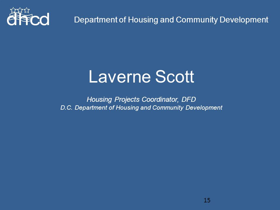 Department of Housing and Community Development Laverne Scott Housing Projects Coordinator, DFD D.C.