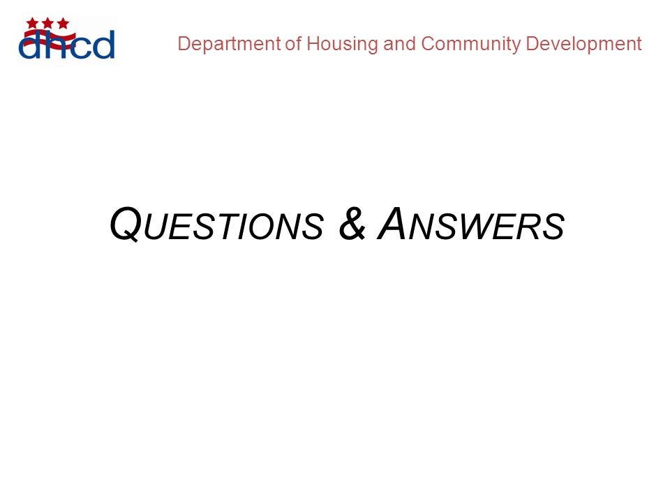 Department of Housing and Community Development Q UESTIONS & A NSWERS