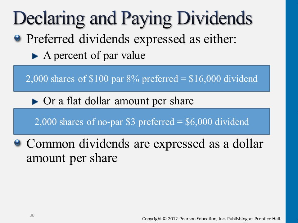 Copyright © 2012 Pearson Education, Inc. Publishing as Prentice Hall. Preferred dividends expressed as either: A percent of par value Or a flat dollar