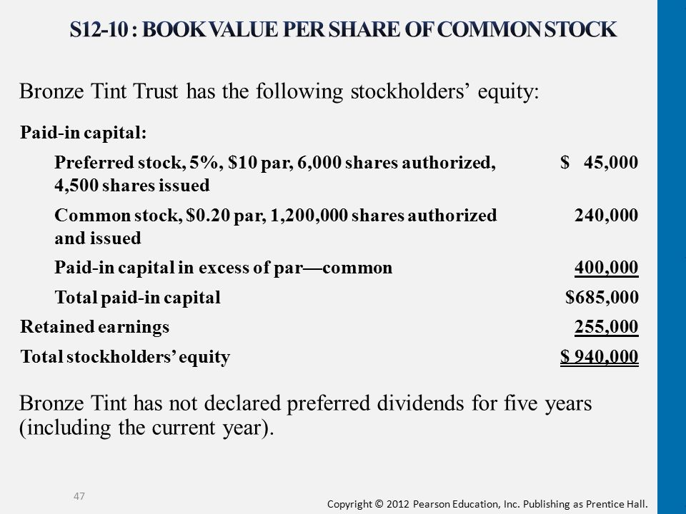 Copyright © 2012 Pearson Education, Inc. Publishing as Prentice Hall. Bronze Tint Trust has the following stockholders' equity: Bronze Tint has not de