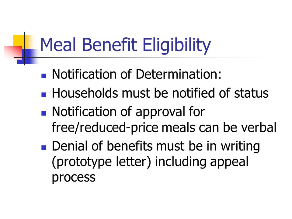 Meal Benefit Eligibility Notification of Determination: Households must be notified of status Notification of approval for free/reduced-price meals ca