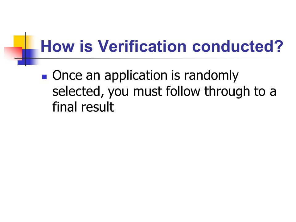 How is Verification conducted.