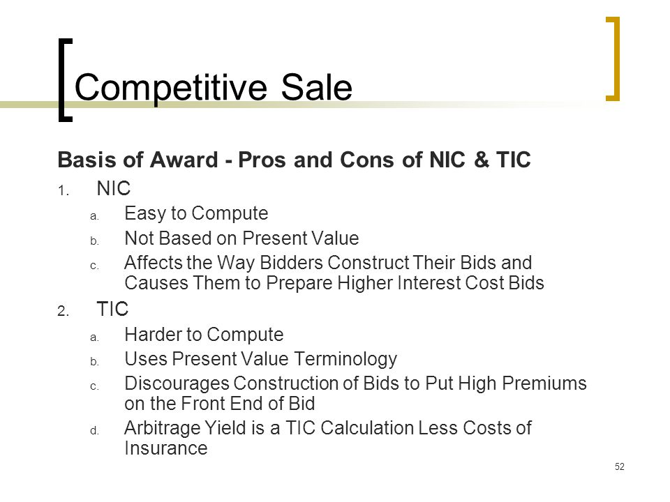 52 Competitive Sale Basis of Award - Pros and Cons of NIC & TIC 1.