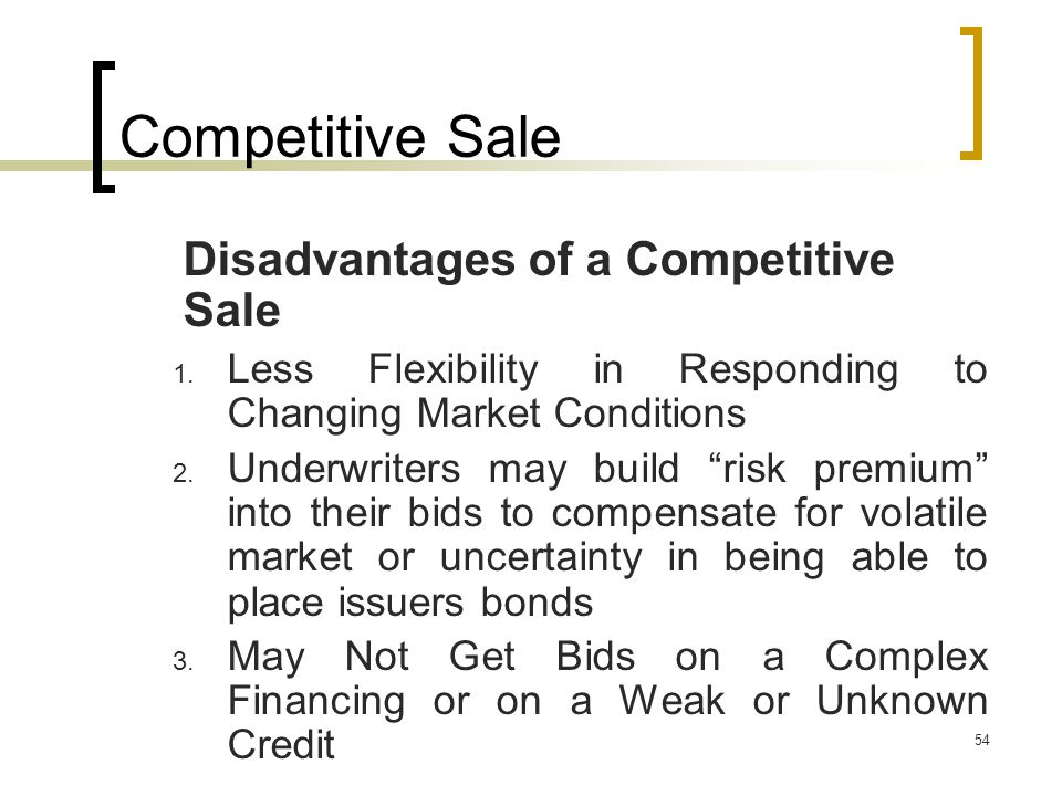 54 Competitive Sale Disadvantages of a Competitive Sale 1.